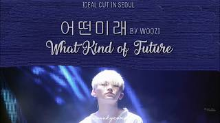 Video (Han/Rom/Eng) What Kind of Future (어떤미래) Lyrics by  Woozi solo [IDEAL CUT IN SEOUL 180630] download MP3, 3GP, MP4, WEBM, AVI, FLV Agustus 2018