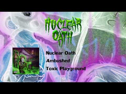 Nuclear Oath - Toxic Playground - Full Album