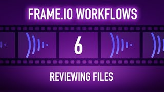 Frame.io Complete Training: Reviewing Files