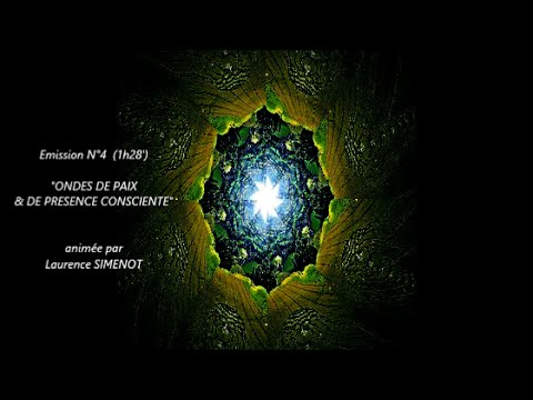 """Ateliers N°4 """"ONDES DE PAIX & DE PRESENCE CONSCIENTE (1h28"""") - L.Simenot"""
