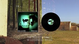 Wilderness Road - The Reddest Lights