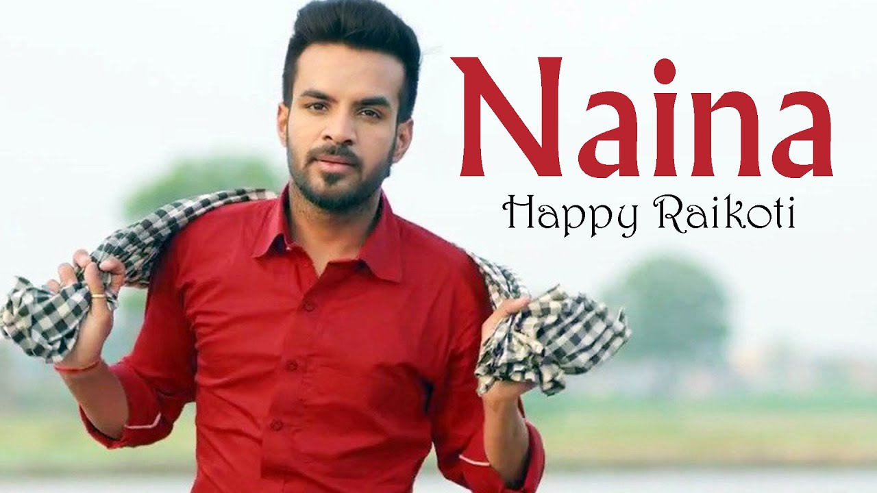 naina full audio song happy raikoti punjabi songs youtube