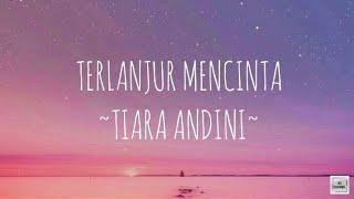 Download lagu Tiara Andini - Maafkan Aku #TerlanjurMencinta (Lirik)