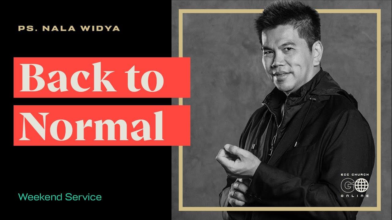 Back to Normal - Ps Nala Widya | ECC Go Online July 5