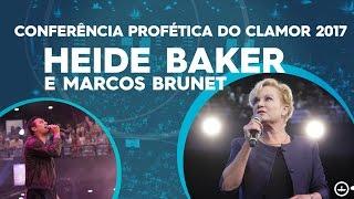 Conferência Profética do Clamor - Heidi Baker e Marcos Brunet (28/01/2017)