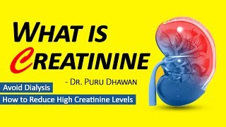What is Creatinine | How to Reduce High Creatinine Levels | Avoid Dialysis