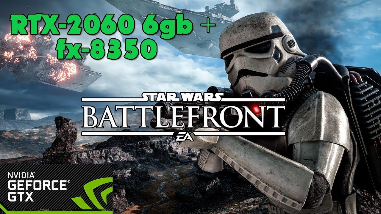 Star Wars Battlefront (2015) - RTX-2060 6gb + fx-8350 - Ultra Settings - 60fps