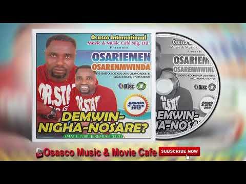 Latest Benin Music Mix►Demwin-Nigha-Nosare by Osariemen Osarenmwinda.