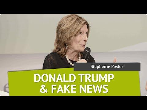Donald Trump & Fake News | Stephenie Foster | Global Female Leaders 2017
