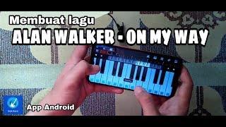 Membuat Lagu ON MY WAY - ALAN WALKER ft. Sabrina