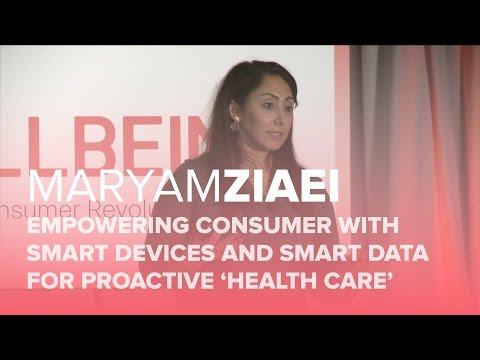 HWB16 | Empowering Consumer with Smart Devices & Data for Proactive 'Health Care' | Maryam Ziaei
