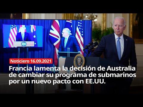 NOTICIERO 16/09/2021 - Francia lamenta la decisión de Australia de cambiar su programa de submarinos