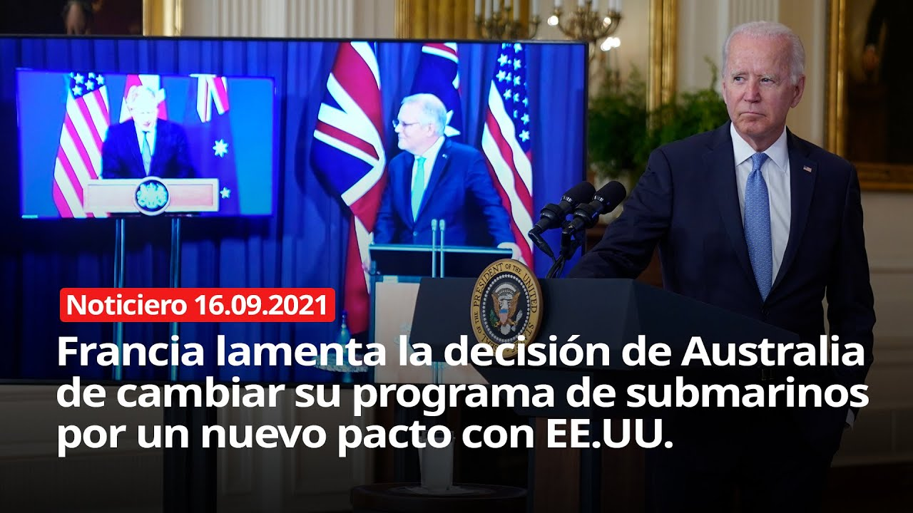 Download NOTICIERO 16/09/2021 - Francia lamenta la decisión de Australia de cambiar su programa de submarinos