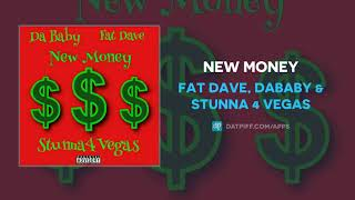 Fat Dave, DaBaby & Stunna 4 Vegas - New Money (AUDIO)