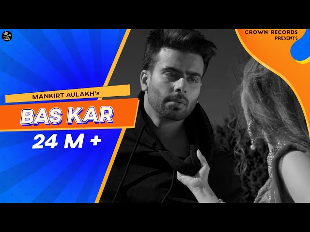 Bas Kar (Official Video) Mankirt Aulakh ft Monica Singh | G.sidhu | Avex | New Punjabi Songs 2019