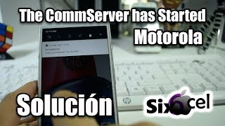 The CommServer has Started g3,g4,g5,Zplay y muchos mas *Solución*