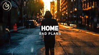 Bad Plans - Home (Lyric Video)