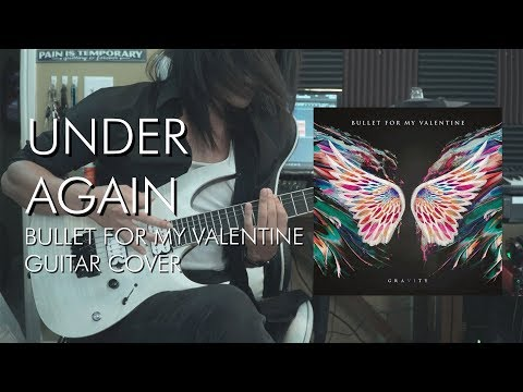 Bullet For My Valentine - Under Again - Guitar Cover