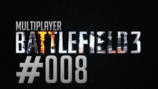 Let's Play Battlefield 3 Multiplayer [Full-HD] #008