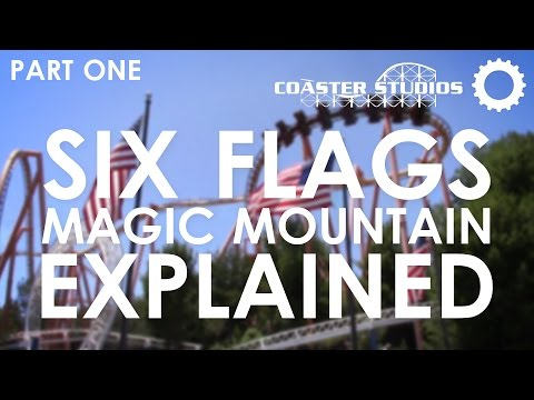 Six Flags Magic Mountain: Explained Part 1