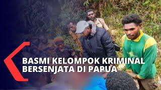 Berantas Teror Kelompok Kriminal Bersenjata Papua