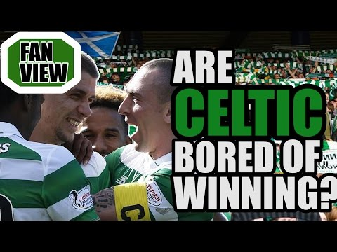Are Celtic BORED Of Winning?