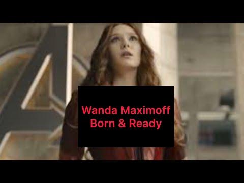 Wanda Maximoff    Born & Ready