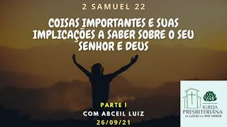 Culto Público - COISAS IMPORTANTES E SUAS IMPLICAÇÕES A SABER SOBRE O SEU SENHOR - 26/09/2021
