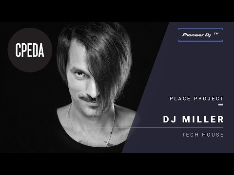 PLACE PROJECT w/ DJ Miller @ Pioneer DJ TV | Moscow