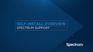 How-to video: Spectrum Self-Install Overview