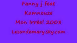 Fanny j feat Kamnouze - Mon Ireel 2008
