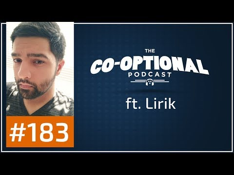 The Co-Optional Podcast Ep. 183 ft. Lirik [strong language] - August 17th, 2017