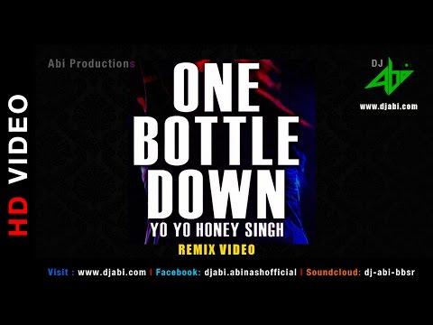 One Bottle Down ReMix | DJ Abi | Yo Yo Honey Singh | Youtube | HD Video