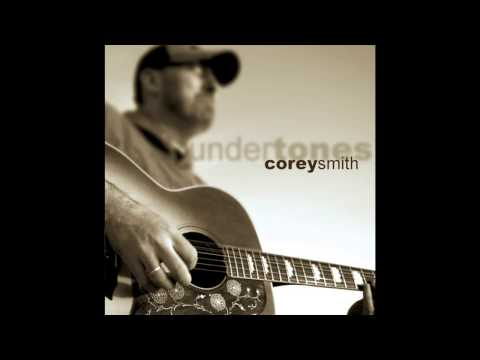 Corey Smith - I'm Not Gonna Cry