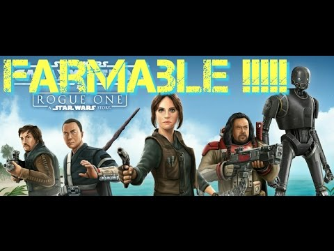 Rogue One Rebels Farmable !!!  Star Wars Galaxy of Heroes