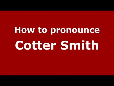 How to pronounce Cotter Smith (American English/US)  - PronounceNames.com streaming vf
