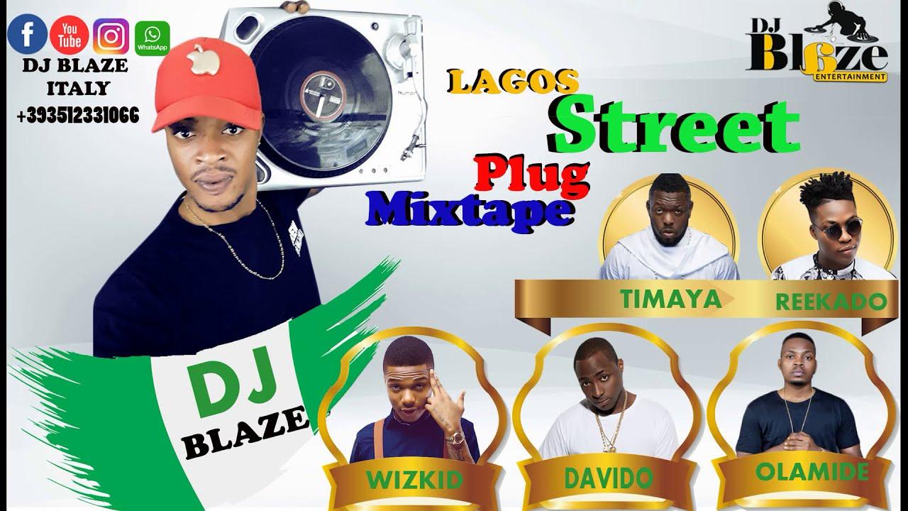 Naija Lagos Street Plug Mixtape 2019 (Dj blaze)Ft Olamide/phyno/erigga/shatta wale.Mp3