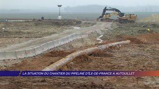 Yvelines | La situation du chantier du pipeline d'Île-de-France à Autouillet