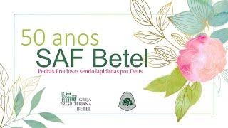 Culto de Aniversário SAF Betel 50 Anos - 28/11/2020