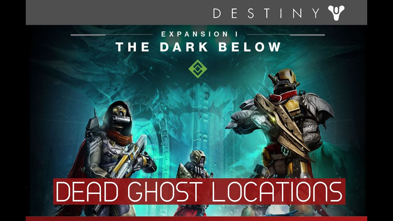 Destiny the dark below all dead ghosts locations ghost hunter