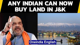 Centre notifies new laws allowing any Indian citizen to buy land in J&K, Ladakh|Oneindia News