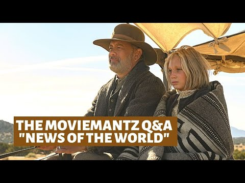 THE MOVIEMANTZ Q&A: 'NEWS OF THE WORLD'