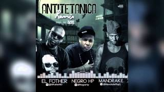 NEGRO HP -  ANTITETANICA REMIX FT  FOTHER & MANDRAKE PROD  ABOVETHE90S