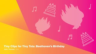 Tiny Clips for Tiny Tots: Beethoven's Birthday