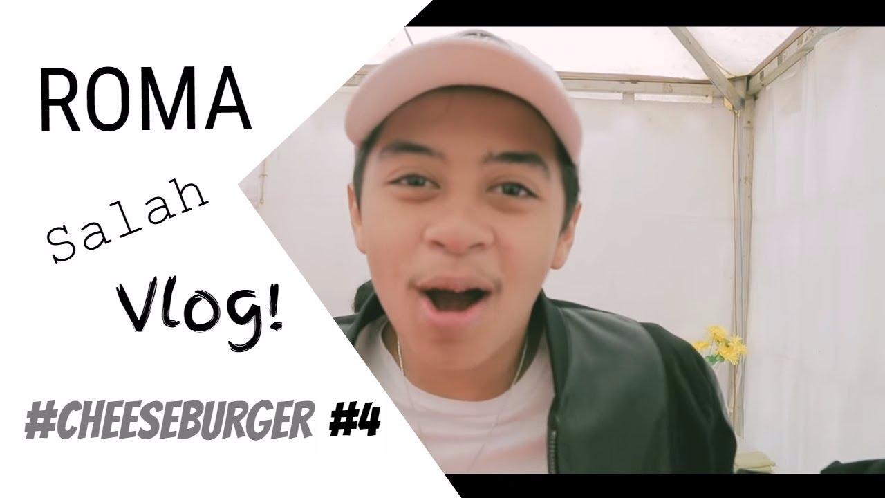 ROMA SALAH VLOG! #Cheeseburger #4
