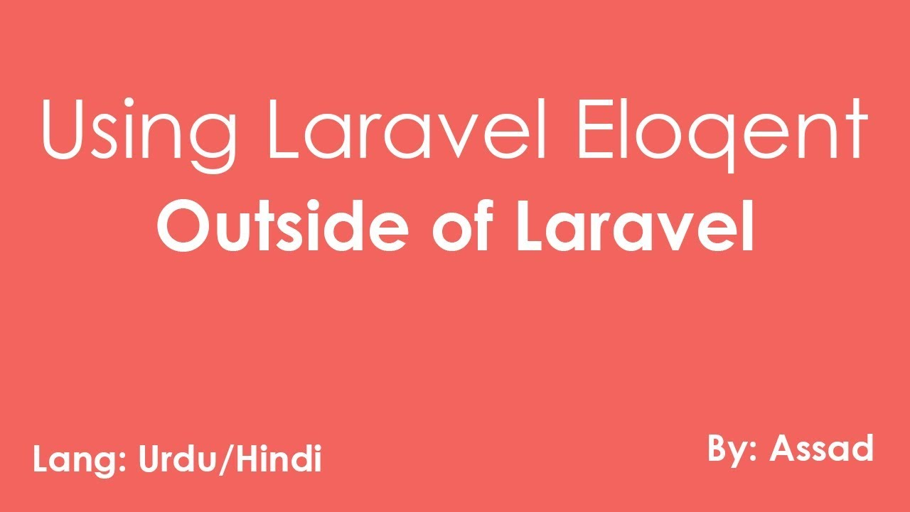 Lesson 5 Eloquent Without Laravel: How to use eloquent ORM Urdu/Hindi