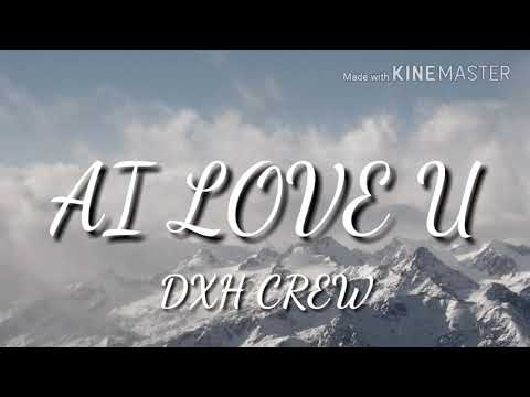AI LOVE YOU (DXH CREW)