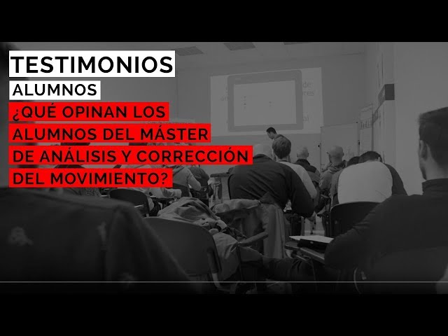 ¿Qué opinan los alumnos del Máster de Análisis y Corrección del Movimiento?