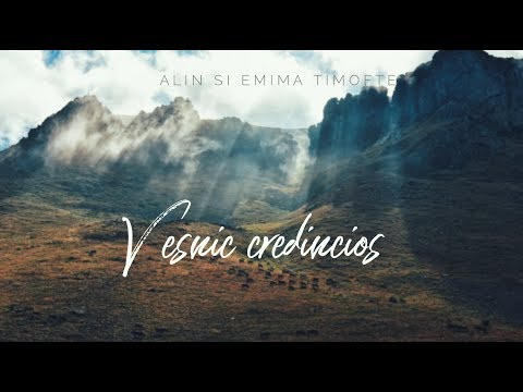 Alin si Emima Timofte - Vesnic credincios | Do it again ( Lyric Video)