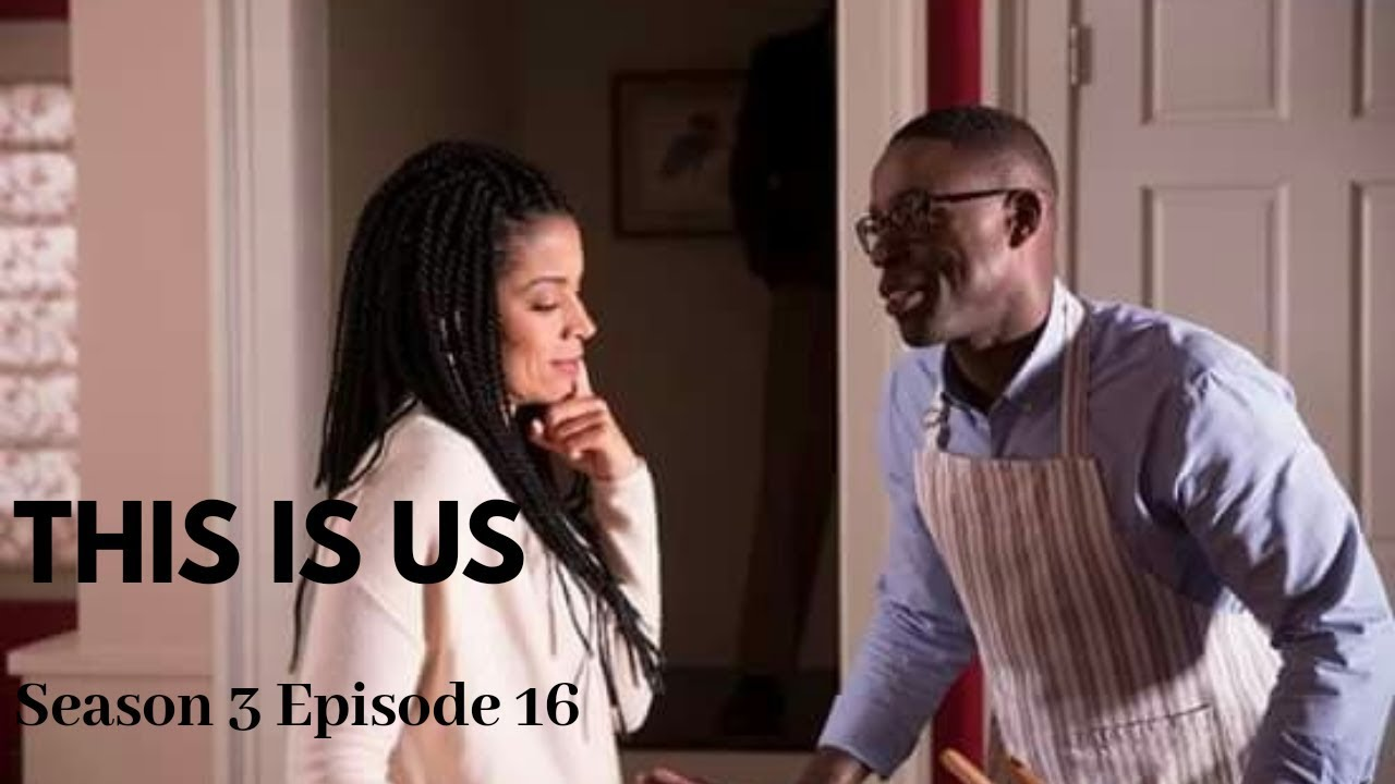 This Is Us S3 Ep 16 Review #thisisus